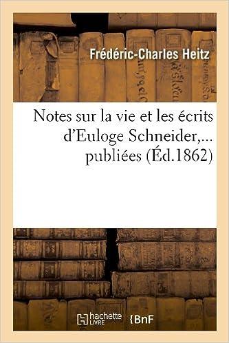 Livre Notes sur la vie et les écrits d'Euloge Schneider,... publiées (Éd.1862) epub, pdf