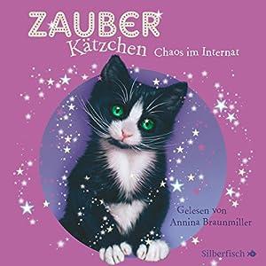 Chaos im Internat (Zauberkätzchen 2) Hörbuch
