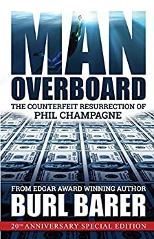 Man Overboard: The Counterfeit Resurrection of Phil Champagne (English Edition) por [Barer, Burl]