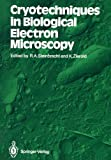 Cryotechniques in Biological Electron Microscopy, , 3642728170