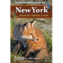 New York Wildlife Viewing Guide: Where to Watch Wildlife (Watchable Wildlife Series)