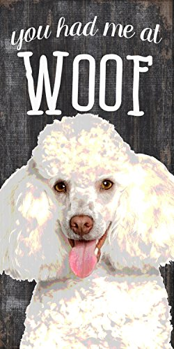 Pet Sign Wood You Had Me at Woof Poodle 5x10