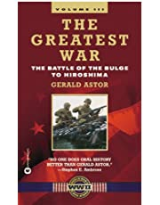 The Greatest War - Volume III: The Battle of the Bulge to Hiroshima