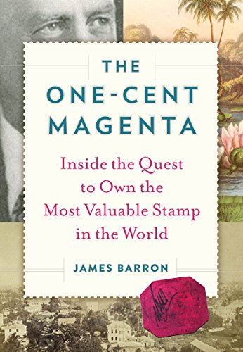 - The One-Cent Magenta: Inside the Quest to Own the Most Valuable Stamp in the World
