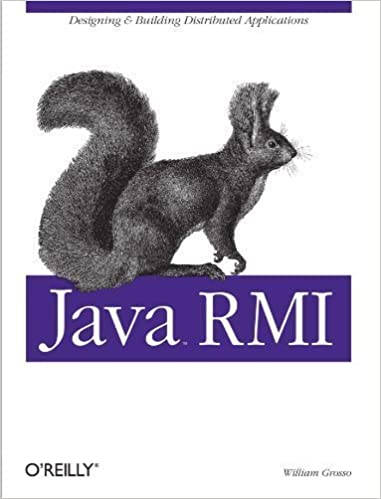 Java RMI (Java Series) 1st (first) Edition by Grosso, William published by O'Reilly Media (2001)