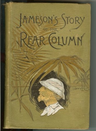 The Story of the Rear Column of the Emin Pasha Relief Expedition, edited by Mrs. James E. -