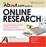 About.com Guide to Online Research: Navigate the Web -from RSS and the Invisible Web to Multimedia and the Blogosphere (About.com Guides)