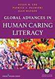 img - for Global Advances in Human Caring Literacy book / textbook / text book