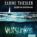 Versunken Hörbuch von Sabine Thiesler Gesprochen von: David Nathan