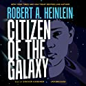 Citizen of the Galaxy Audiobook by Robert A. Heinlein Narrated by Grover Gardner