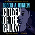 Citizen of the Galaxy | Robert A. Heinlein