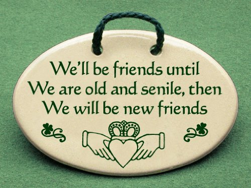 Mountain Meadows Pottery Ceramic Plaques And Wall Art Signs With Irish  Sayings And Quotes About Old Friends.