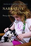 img - for Narrative Play Therapy: Theory and Practice book / textbook / text book