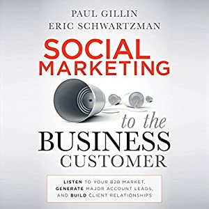 Social Marketing to the Business Customer Audiobook