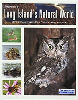 Newsday's Guide To Long Island's Natural World (Falcon Guide) In C. Newsday