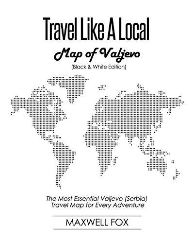 Travel Like a Local - Map of Valjevo: The Most Essential Valjevo (Serbia) Travel Map for Every...