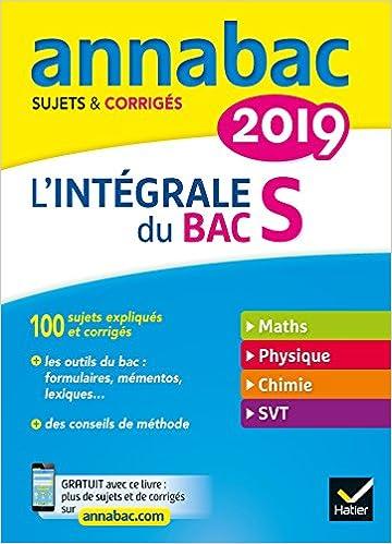 Annales Annabac 2019 Lintégrale Bac S: sujets et corrigés en maths, physique-chimie et SVT: Amazon.es: Jacques Bergeron, Jérôme Fréret, Jean-Claude Hervé, ...