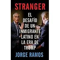 Stranger (En espanol): El desafio de un inmigrante latino...