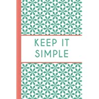 Keep It Simple (6x9 Journal): Lightly Lined, 120 Pages, Perfect for Notes and Journaling