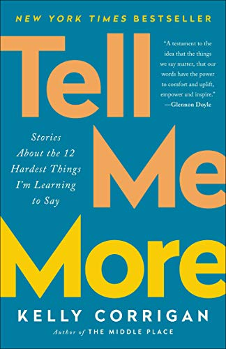 Image result for Tell Me More: Stories About the 12 Hardest Things I'm Learning to Say