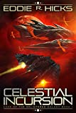 Celestial Incursion (Edge of the Splintered Galaxy Book 1)