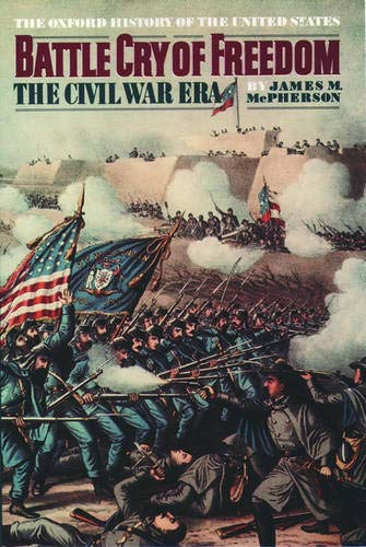 Battle Cry of Freedom: The Civil War Era by Oxford University Press