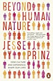 Beyond Human Nature: How Culture and Experience