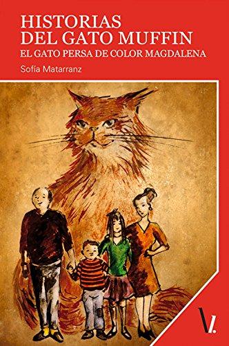 Historias del gato Muffin: El gato persa de color magdalena (Spanish Edition) PDF