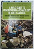 A Field Guide to Conservation Archaeology in North America, Georgess McHargue and Michael Roberts, 0397317247