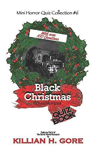 Black Christmas Unauthorized Quiz Book: Mini Horror Quiz Collection -