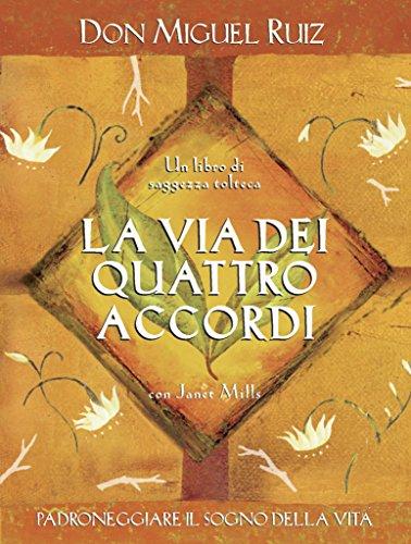 La via dei quattro accordi (Nuove frontiere del pensiero) (Italian Edition)