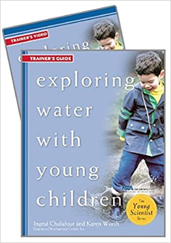 Book Exploring Water with Young Children Trainer's Guide w/DVD (The Young Scientist Series)