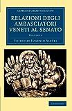 Relazioni Degli Ambasciatori Veneti Al Senato, , 1108043747