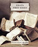 Essays: First Series, Ralph Waldo Emerson, 1463701578