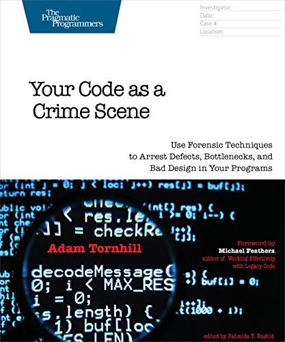(Your Code as a Crime Scene: Use Forensic Techniques to Arrest Defects, Bottlenecks, and Bad Design in Your Programs (The Pragmatic Programmers))