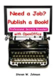 Need a Job? Publish a Book!, Steven W. Johnson, 1453623221