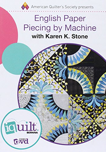 Karen Stone - English Paper Piecing by Machine - Complete iquilt Class