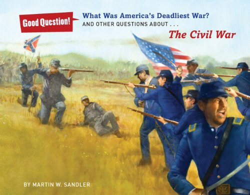 Read Online What Was America's Deadliest War?: And Other Questions About The Civil War (Good Question!) PDF