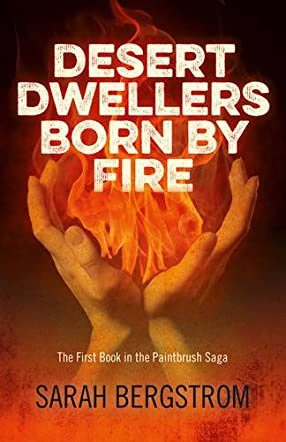 Desert Dwellers Born By Fire