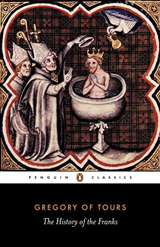 A History of the Franks (Penguin Classics)