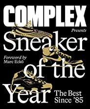 Complex Presents: Sneaker of the Year: The Best Since
