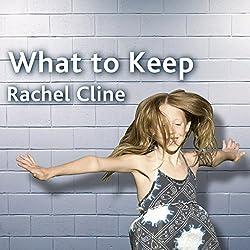 What to Keep: A Novel