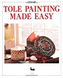 img - for Tole Painting Made Easy by Ondori Publishing Company (1996-11-15) book / textbook / text book