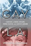 img - for Gay L. A.: A History of Sexual Outlaws, Power Politics, And Lipstick Lesbians by Faderman, Lillian, Timmons, Stuart(October 2, 2006) Hardcover book / textbook / text book