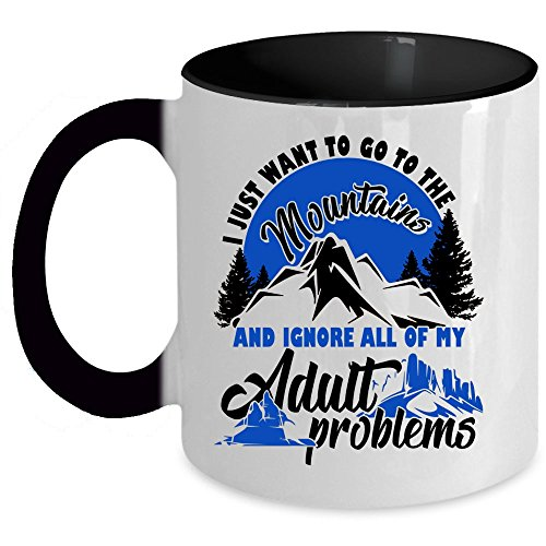 Gift For Hiker Coffee Mug, I Just Want To Go To The Mountains Accent Mug (Accent Mug - Black)