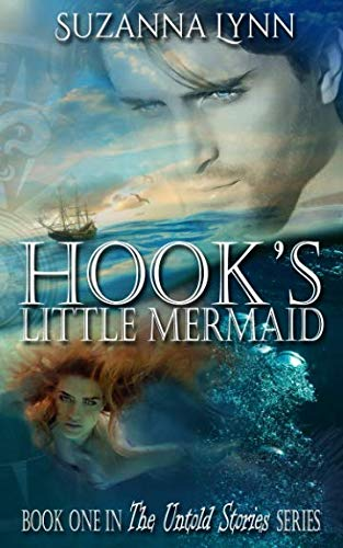 Hook's Little Mermaid (The Untold Stories) (Volume 1) (Tinkerbell And Hook Once Upon A Time)