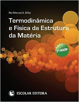 Termodinâmica E Física Da Estrutura Da Matéria Amazon Co Uk