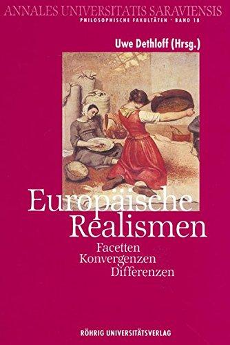 Read Online Europäischen Realismen: Facetten Konvergenzen Differenzen (Annales Universitatis Saraviensis - Philosophische Fakultaten, Band 18) pdf epub