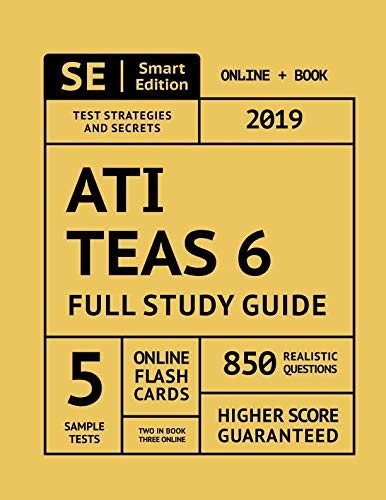 ATI TEAS 6 Full Study Guide: TEAS 6 Study Manual, 5 Full Length Practice Tests, 850 Realistic Questions, Flashcards -