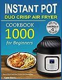 Instant Pot Duo Crisp Air Fryer Cookbook: 1000 Days